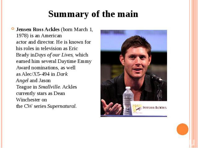 Summary of the main Jensen Ross Ackles(born March 1, 1978) is anAmerican actoranddirector. He is known for his roles in television asEric BradyinDays of our Lives, which earned him severalDaytime Emmy Award&…