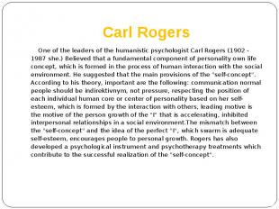 Carl Rogers One of the leaders of the humanistic psychologist Carl Rogers (1902