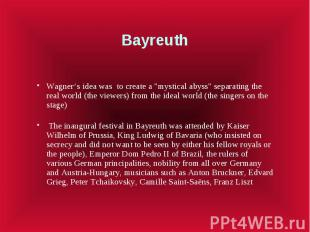 """Bayreuth Wagner's idea was to create a """"mystical abyss"""" separating the"""