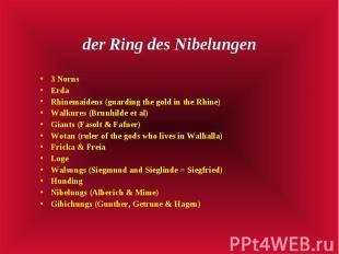 der Ring des Nibelungen 3 Norns Erda Rhinemaidens (guarding the gold in the Rhin