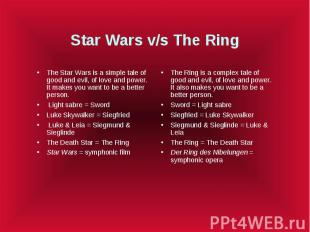 Star Wars v/s The Ring The Star Wars is a simple tale of good and evil, of love