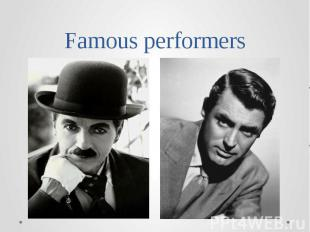 Famous performers