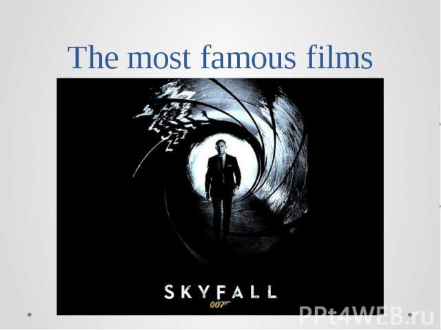 The most famous films