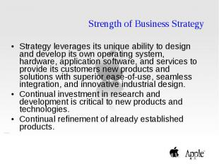 Strength of Business Strategy Strategy leverages its unique ability to design an