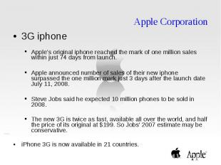 Apple Corporation 3G iphone Apple's original iphone reached the mark of one mill