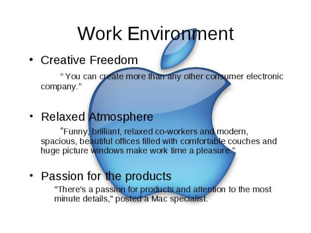 """Work Environment Creative Freedom """" You can create more than any other consumer electronic company."""" Relaxed Atmosphere """"Funny, brilliant, relaxed co-workers and modern, spacious, beautiful offices filled with comfortable couches and huge picture wi…"""
