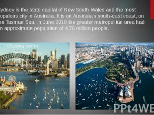 Sydney is the state capital of New South Wales and the most populous city in Aus