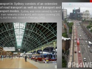 Public transport in Sydney consists of an extensive network of road transport as