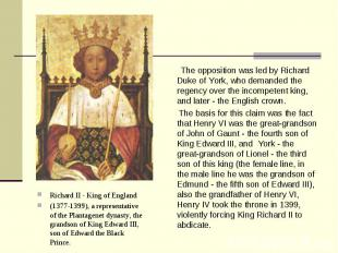 Richard II - King of England Richard II - King of England (1377-1399), a represe