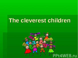 The cleverest children