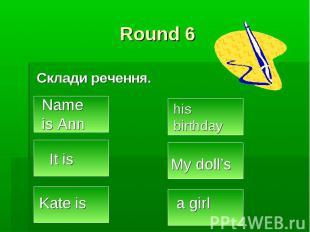 Round 6 Склади речення.