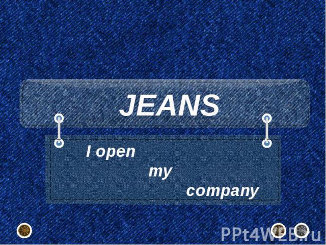 JEANS I open my company