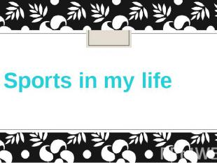 Sports in my life