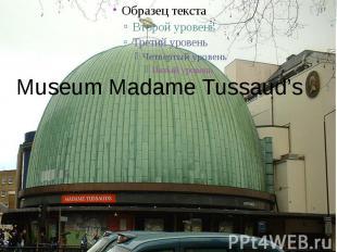 Museum Madame Tussaud's