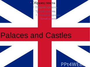 Palaces and Castles