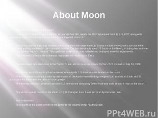 About Moon The Apollo 11 mission to the moon The Apollo 11 Saturn V space vehicl