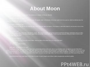 About Moon Lunar magnetic field The Moon has no global magnetic field. You canno