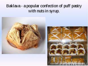 Baklava - a popular confection of puff pastry with nuts in syrup.
