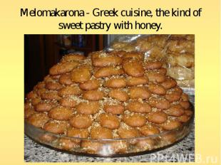 Melomakarona - Greek cuisine, the kind of sweet pastry with honey.