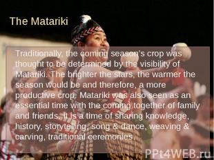 The Matariki Traditionally, the coming season's crop was thought to be determine