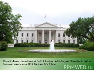 The white house - the residence of the U.S. President in Washington. November 1,