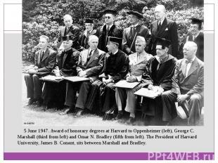 5 June 1947. Award of honorary degrees at Harvard to Oppenheimer (left),Ge
