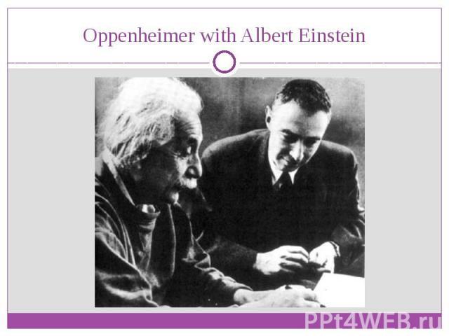 Oppenheimer withAlbert Einstein