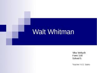 Walt Whitman Vika Verbych Form 11B School 5