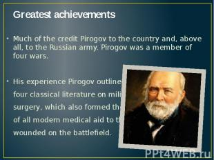 Greatest achievements Much of the credit Pirogov to the country and, above all,