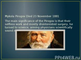 Mykola Pirogov Died 23 November 1881 Mykola Pirogov Died 23 November 1881 The ma