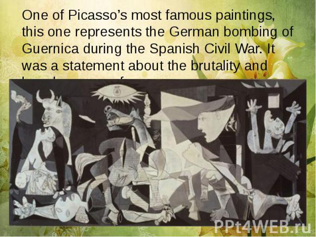 One of Picasso's most famous paintings, this one represents the German bombing of Guernica during the Spanish Civil War. It was a statement about the brutality and hopelessness of war. One of Picasso's most famous paintings, this one represents the …