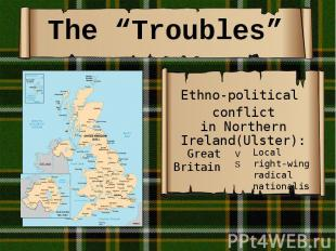 """The """"Troubles"""" Ethno-political conflict inNorthern Ireland(Ulster):"""