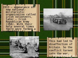 1913 – appearance of new national-militaristic organization called irish volunte