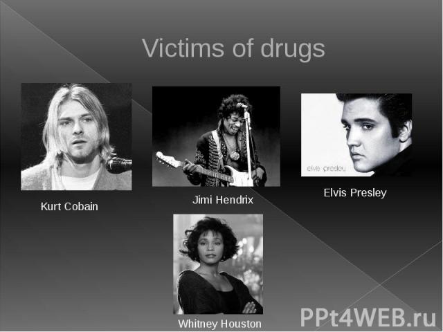 Victims of drugs
