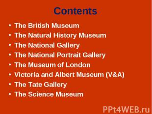 The British Museum The British Museum The Natural History Museum The National Ga