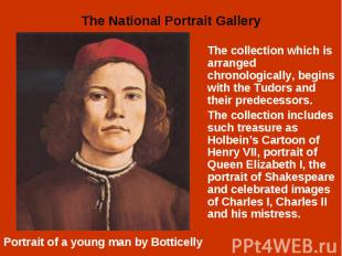 The collection which is arranged chronologically, begins with the Tudors and the
