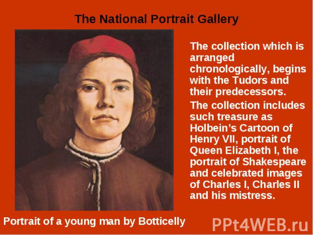 The collection which is arranged chronologically, begins with the Tudors and their predecessors. The collection which is arranged chronologically, begins with the Tudors and their predecessors. The collection includes such treasure as Holbein's Cart…