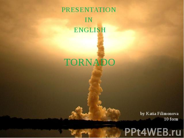 PRESENTATION IN ENGLISH TORNADO