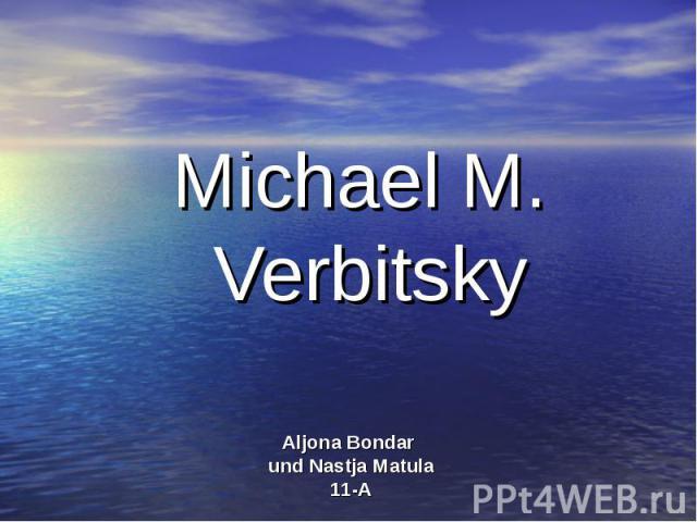 Michael M. Verbitsky Aljona Bondar und Nastja Matula 11-A