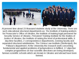 At present time about 23 thousand students study at the University. There are su