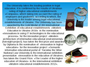 The University takes the leading position in legal education. It is confirmed by