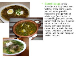 Sorrel soup (Green borsch) - is a soup made from water or broth, sorrel leaves,
