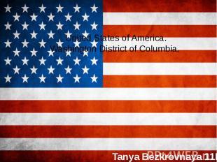United States of America. Washington District of Columbia. Tanya Bezkrovnaya 11B