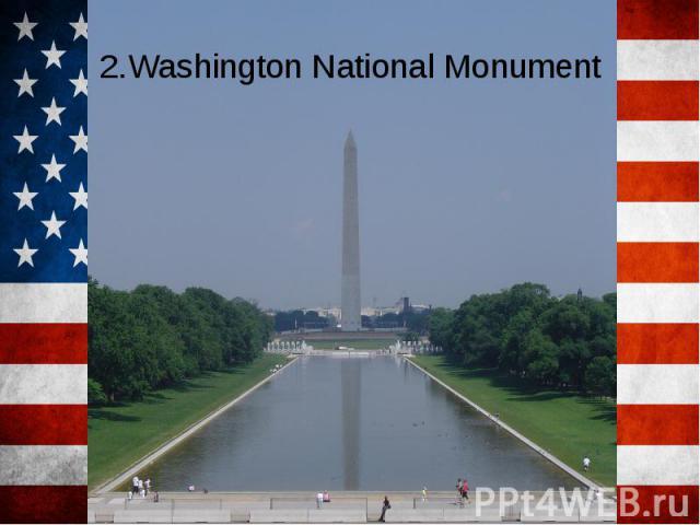 2.Washington National Monument