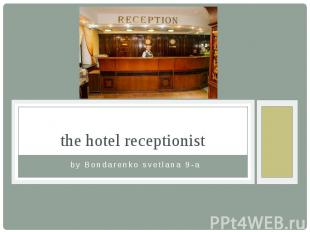 the hotel receptionist by Bondarenko svetlana 9-a
