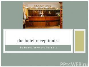 the hotel receptionist by Bondarenko svetlana 9-a