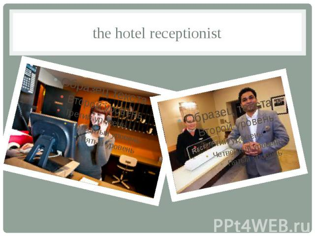 the hotel receptionist