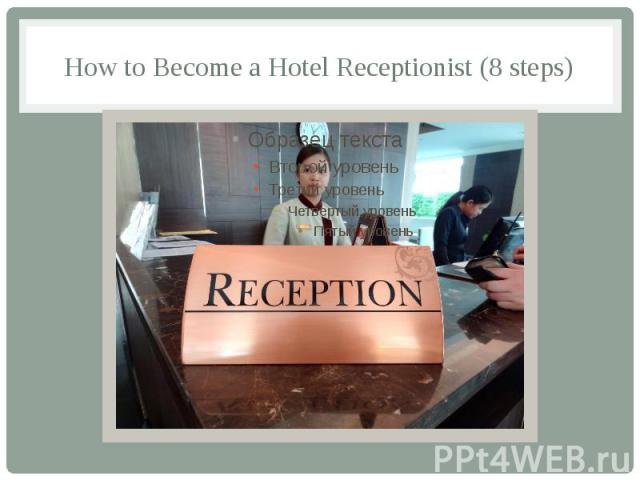 How to Become a Hotel Receptionist (8 steps)