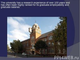 The university has a research experience of over 100 years and has often been hi