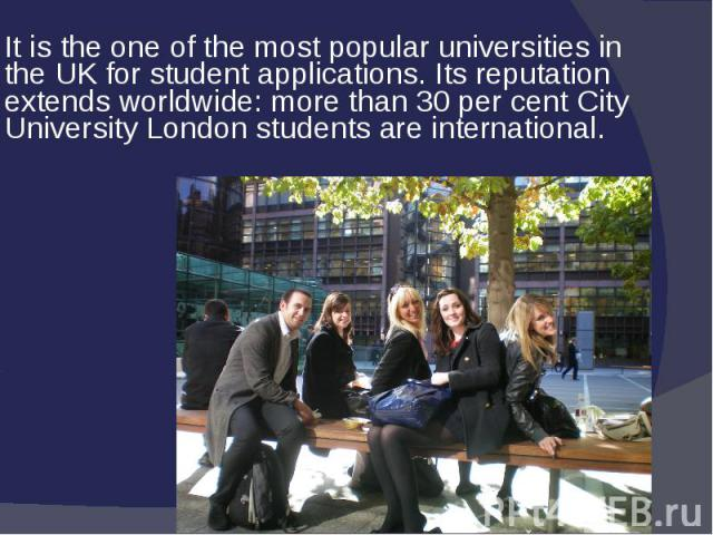 It is the one of the most popular universities in the UK for student applications. Its reputation extends worldwide: more than 30 per cent City University London students are international.